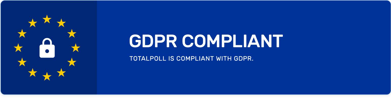 TotalPoll Pro is GDPR ready.
