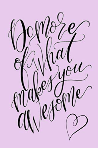 Do more of what makes you awesome: A Gratitude Journal to Win Your Day Every Day, 6X9 inches, Inspiring & Uplifting Quote on Purple matte cover, 111 ... (Inpsirational Notebooks to Write In)