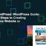 Ebook WordPress: WordPress Guide: 10 Proven Steps to Creating a WordPress Website or Blog as a