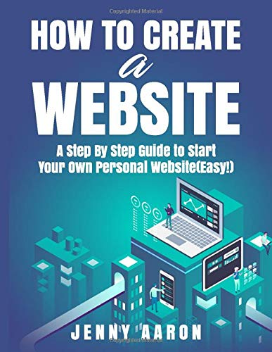 How to Create a Website: A Step By Step Guide to Start Your Own Personal Website(Easy!)