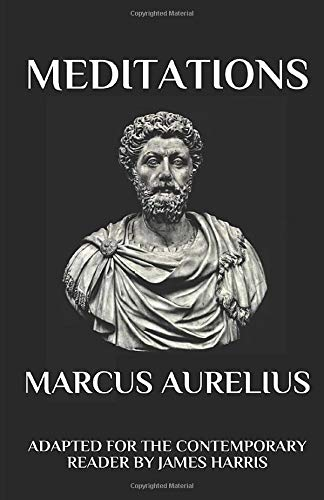 Marcus Aurelius - Meditations: Adapted for the Contemporary Reader (Harris Classics)