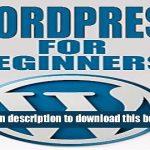 Read WordPress: WordPress for Beginners: The Ultimate Beginner s Guide to WordPress (WordPress for