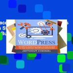 Unlimited acces WordPress: WordPress Beginner s Step-by-step Guide on How to Build your WordPress