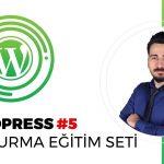 Wordpress Eğitim Seti - Wordpress Ders #5 - Wordpress Temelleri ve Bölümler