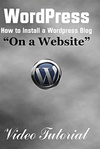 Wordpress - How to Install a Wordpress Blog on a Website Video Tutorial