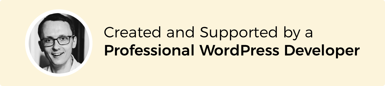 Plugin created and supported by a professional WordPress developer