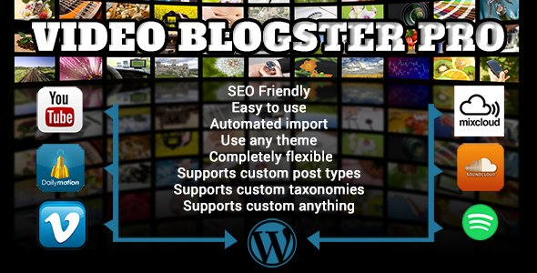 Video Blogster Pro - import YouTube videos to WordPress. Also DailyMotion, SoundCloud, Vimeo, more