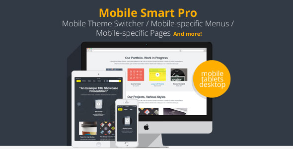 Mobile Smart Pro - mobile switcher, mobile-specific content, menus, and more.