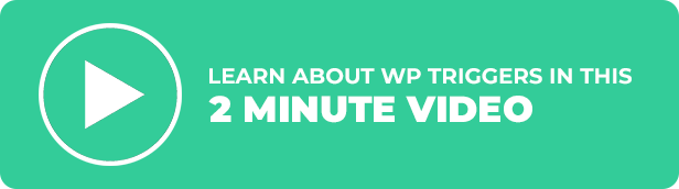 WP Triggers - Add Instant Interactivity To WP - 2