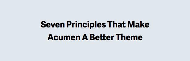 Seven Principles That Make Acumen A Better Theme