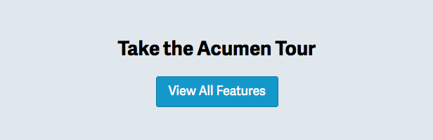 Take the Acumen Tour for an Overview — View All Features